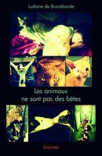 Les animaux ne sont pas des bêtes – Ludiane de Brocéliande